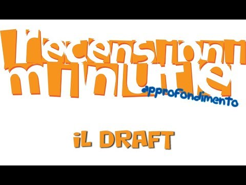Recensioni Minute Approfondimento [001] - Il Draft