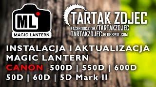 Instalacja Magic Lantern Canon: 500D | 550D | 600D | 50D | 60D | 5D Mark II