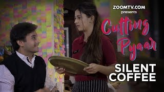 Cutting Pyaar  Episode 2  Silent Coffee  Original Series  Zoom