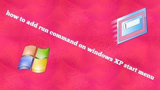 How to add run command on windows XP start menu