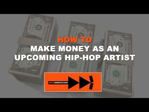 How To Make Money As An Upcoming Hip-Hop Artist (Rapper)