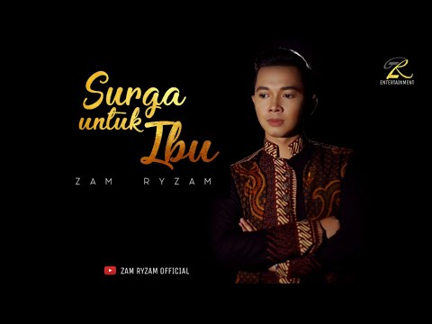 ZAM RYZAM - SURGA UNTUK IBU (Official Music Video) #ZRentertainment #zamryzam #surgauntukibu