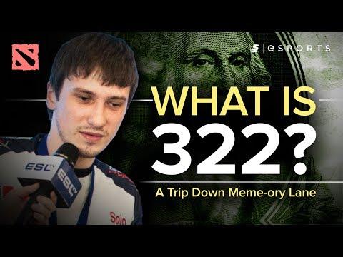 What is 322?  [A Trip Down Meme-ory Lane] (Dota 2)