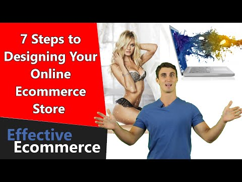 7 Steps to Designing Your Online Ecommerce Store Website
