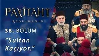 Sultan kaçıyor - Payitaht