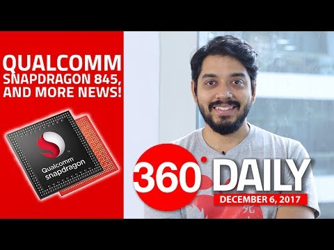 Qualcomm's Snapdragon 845 SoC, Microsoft's Always Connected PCs, and More (Dec 6, 2017)
