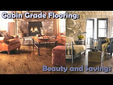 What Is Cabin Grade Flooring? Beauty And Savings!