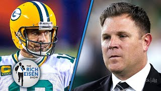 """It Sure Looks Like He's Gone"" - Rich Eisen on Aaron Rodgers Beef with Packers' GM 
