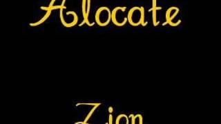 Alocate- Zion