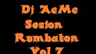 Dj Aeme Sesion Rumbaton Vol 7