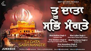 Tu Data Sab Mangte - New Shabad Gurbani Kirtan AudioJukebox 2021 - Mix Hazoori Ragis - Best Records