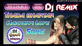 Thada Bhartar Mil Ga Haryanvi Hard Dholki Mix By Dj Noorhasan Farrukhabad