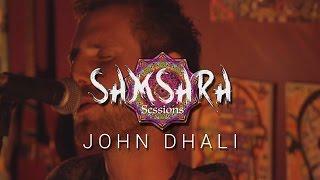 John Dhali - Only One // Samsara Sessions