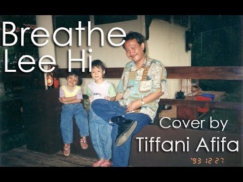 Breathe (한숨) - Lee Hi (Cover & A Tribute to Dad)