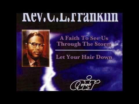 Rev. C. L. Franklin - A Faith To See Us Through The Storm