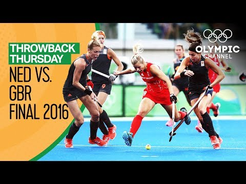 Netherlands V Great Britain - Women's Hockey Gold Match - Rio 2016 Replays | Throwback Thursday