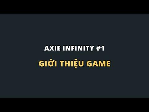 Game Blockchain Axie Infinity - Vừa chơi game vừa kiếm tiền (Phần 1)