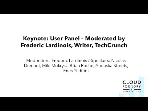 User Panel – Moderated by Frederic Lardinois, Writer, TechCrunch