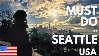 MUST DO IN SEATTLE, USA