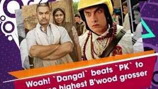 Woah! `Dangal` beats `PK` to become highest B'wood grosser  - #ANI #News