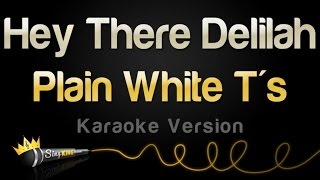 Plain White T's - Hey There Delilah (Karaoke Version)