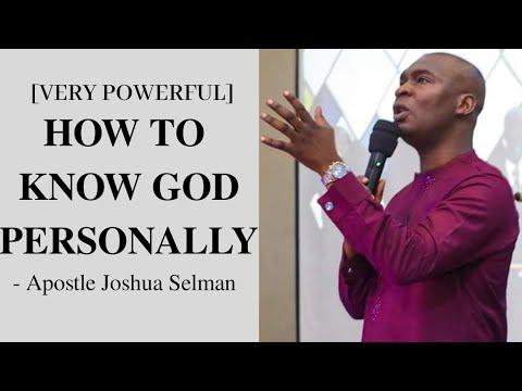 HOW TO KNOW GOD PERSONALLY - Apostle Joshua Selman