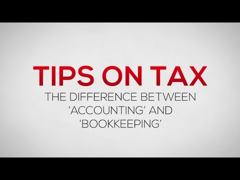 The difference between 'Accounting' and 'Bookkeeping' | Tips on Tax