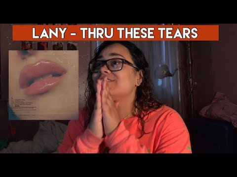 LANY - THRU THESE TEARS AUDIO | REACTION