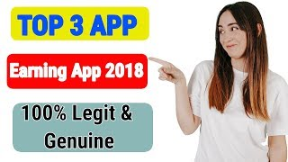Top 3 Latest EARNING APPS For Android 100% legit and genuine 2018