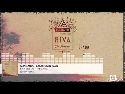 KLINGANDE FEAT BROKEN BACK - Riva (Restart The Game) (Spada Remix)