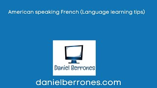 American speaking French (Language learning tips)