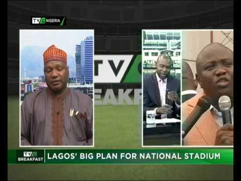 TVC Breakfast| Lagos Big Plan National Stadium | March 3 2017