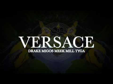 Drake- Versace(ReMix) (ft. Meek Mill, Tyga, Migos)
