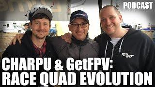 Charpu & GetFPV: Race Quad Evolution