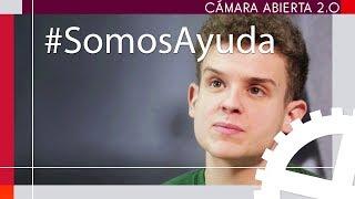 #SomosAyuda | Cámara Abierta 2.0