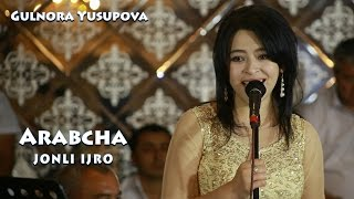 Gulnora Yusupova - Arabcha | Гулнора Юсупова - Арабча (jonli)