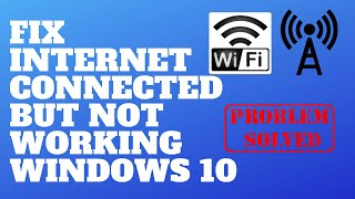 Fix Internet Connected But Not Working Windows 10