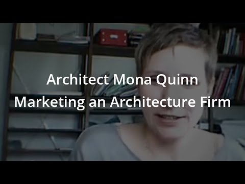 Architect Mona Quinn Marketing an Architecture Firm
