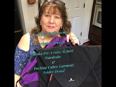 Alaska Pre Cruise Report:  Wardrobe & Packing Cubes / Folder Demo!
