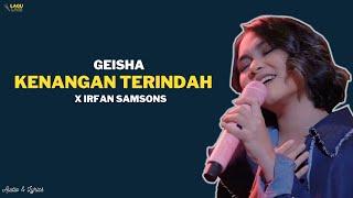 GEISHA - KENANGAN TERINDAH X IRFAN SAMSONS (AUDIO LYRICS)