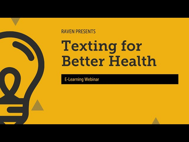 Raven E-Learning Webinar: Texting for Better Health