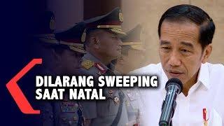 Presiden Jokowi Larang Sweeping Natal