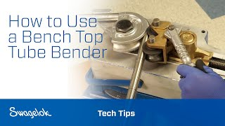 Using the Swagelok Bench Top Tube Bender