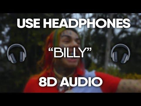 6ix9ine - Billy (8D Audio) (USE HEADPHONES) 🎧