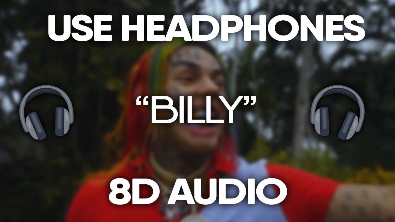 6ix9ine Billy 8d Audio Use Headphones Youtube