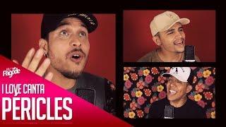I Love Canta Péricles - Medley: Cartão Postal/ Gamei/ Até o Sol Quis Ver/ Melhor Eu Ir/ Dois Rivais