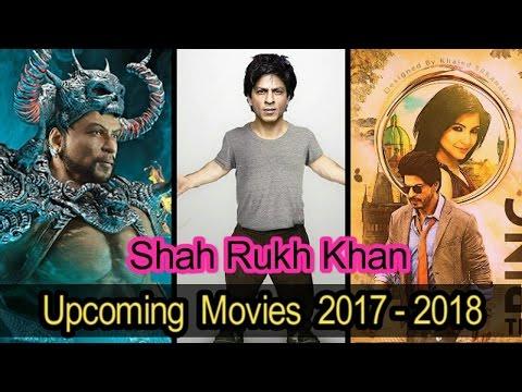***Shahrukh Khan Upcoming Movies In 2017 &  2018***