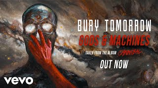 Bury Tomorrow - Gods & Machines (Official Audio)