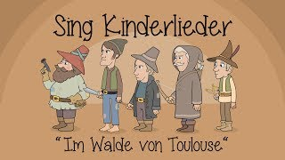 Im Walde von Toulouse - Kinderlieder zum Mitsingen | Sing Kinderlieder