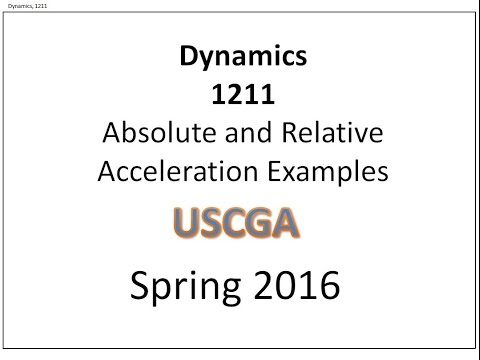 Dynamics - Relative and Absolute Acceleration Analysis Examples (Class 20)